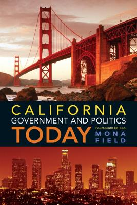 California Government and Politics Today By Field, Mona