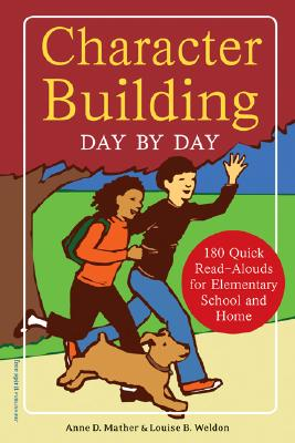 Character Building Day by Day By Mather, Anne D./ Weldon, Louise B./ Braun, Eric (EDT)